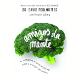 Os Amigos Da Mente - David Perlmutter