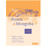 The Age Of Dinosaurs In Russia And Mongolia - David M. Unwin