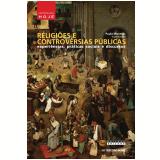 Religiões E Controvérsias Públicas - Paula Montero