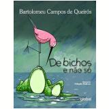 De Bichos e Não Só - Bartolomeu Campos de Queirós