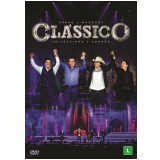 Bruno & Marrone e Chitãozinho & Xororó - Clássico (DVD) - Chitãozinho e Xororó, Bruno e Marrone