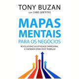 Mapas Mentais Para Os Negócios - Tony Buzan, Chris Griffiths