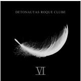 Detonautas Roque Clube VI (CD) - Detonautas