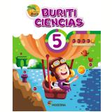 Buriti - Ciências - 5º Ano - Editora Moderna