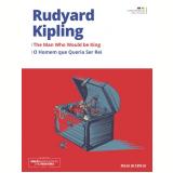 O Homem Que Queria Ser Rei (Vol. 22) - Rudyard Kipling