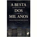 A Besta dos Mil Anos (Vol. 1) - Ilmar Penna Marinho Júnior