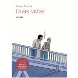Duas Vidas - Fabien Toulmé