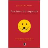 Fascismo de Esquerda - Jonah Goldberg