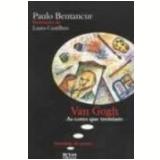 Van Gogh as Cores Que Tremiam - Paulo Bentacur