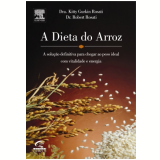 A Dieta do Arroz - Kitty Rosati, Robert Rosati