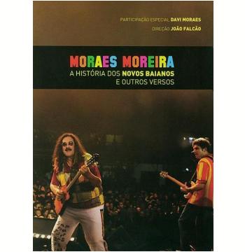 Moraes Moreira - A História dos Novos Baianos e Outros Versos (DVD)