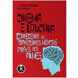 Cinema e Loucura - J. Landeira-Fernandez, Elie Cheniaux