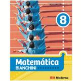 Matematica Bianchini - Ensino Fundamental II - 8º Ano - Edwaldo Bianchini