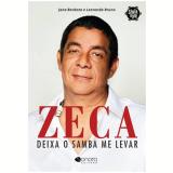 Zeca Pagodinho - Deixa o Samba Me Levar - Leonardo Bruno, Jane Barbosa