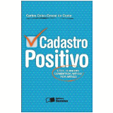 CADASTRO POSITIVO - LEI N. 12.414/2011 - COMENTADA ARTIGO POR ARTIGO - 1ª edição (Ebook) - Carlos Celso Orcesi da Costa