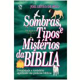 Sombras, Tipos e Mistérios da Bíblia (Ebook) - Joel Leitão de Melo