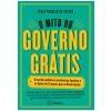 O Mito do Governo Gr�tis (Ebook)