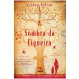 À Sombra Da Figueira - Vaddey Ratner