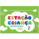 Estação Criança - Educação Infantil (Vol. 2) - Arnaldo, Margaret, Júnia ...