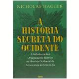 A História Secreta Do Ocidente - Nicholas Hagger