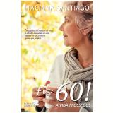 Fiz 60! - A Vida Prossegue - Itaciana Santiago