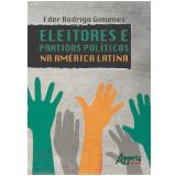 Eleitores e Partidos Políticos na América Latina - Éder Rodrigo Gimenes