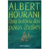Uma História dos Povos Árabes (Edição de Bolso) - Albert Hourani