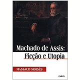 Machado de Assis - Fic��o e Utopia - Massaud Moises