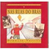 Nas Ruas do Brás  - Drauzio Varella