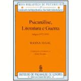 Psicanálise, Literatura e Guerra - Hanna Segal