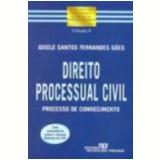 Direito Processual Civil Processo de Conhecimento Vol. 9 - Gisele Santos Fernandes G�es