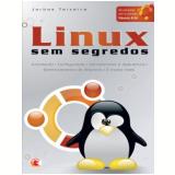 Linux sem Segredos - Jarbas Teixeira