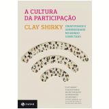 A Cultura da Participação - Clay Shirky