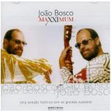 Maxximum - João Bosco (CD) - João Bosco