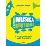 Curtindo Música Brasileira - Alexandre Petillo