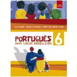 Português: Uma Lingua Brasileira - Fundamental Ii - 6º Ano - Regina Figueiredo, Lígia Menna, Maria Das Graças