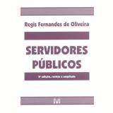 Servidores Públicos - Regis Fernandes de Oliveira