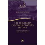 A Fé Trinitária E O Conhecimento De Deus - Lúcio Bento De Souza