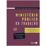 Ministério Público do Trabalho - Carlos Henrique Bezerra Leite