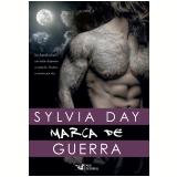 Marca de Guerra - Livro 4 - Sylvia Day
