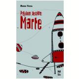 Próximo Destino: Marte - Marina Vidigal