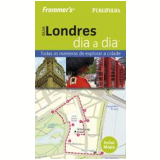 Guia Londres Dia a Dia - Frommer's