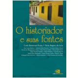 O Historiador e Suas Fontes - Júnia Ferreira Furtado, Teresa Malatian, Solange Ferraz de Lima ...