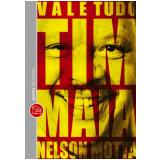 Vale Tudo - O Som e a Fúria de Tim Maia  (Edição de Bolso) - Nelson Motta