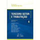 Terceiro Setor e Tributação Vol. 4 - Jose Eduardo Sabo Paes