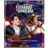 Fernando & Sorocaba - Ac�stico Na �pera de Arame (Blu-Ray) - Fernando e Sorocaba