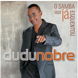Dudu Nobre - O Samba Aqui Já Esquentou (CD) - Dudu Nobre