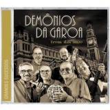 Trem Das Onze - Grandes Sucessos - Demônios Da Garoa (CD) - Demônios da Garoa