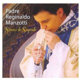 Padre Reginaldo Manzotti - Sinais Do Sagrado (CD) - Padre Reginaldo Manzotti