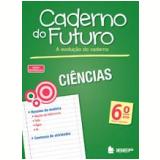 Caderno Do Futuro - Ciências - 6º Ano - Albino Fonseca